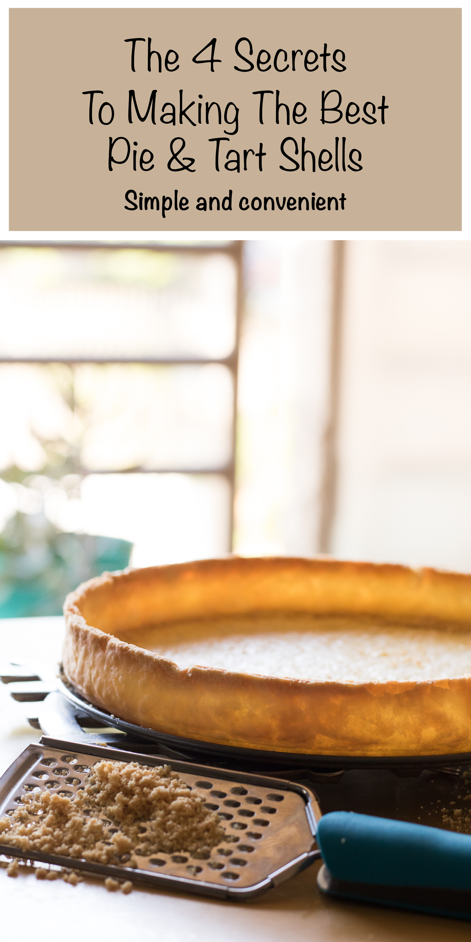 pinterest the four secrets to making the best pie and tart shells