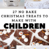 27 no bake Christmas treats to make with children
