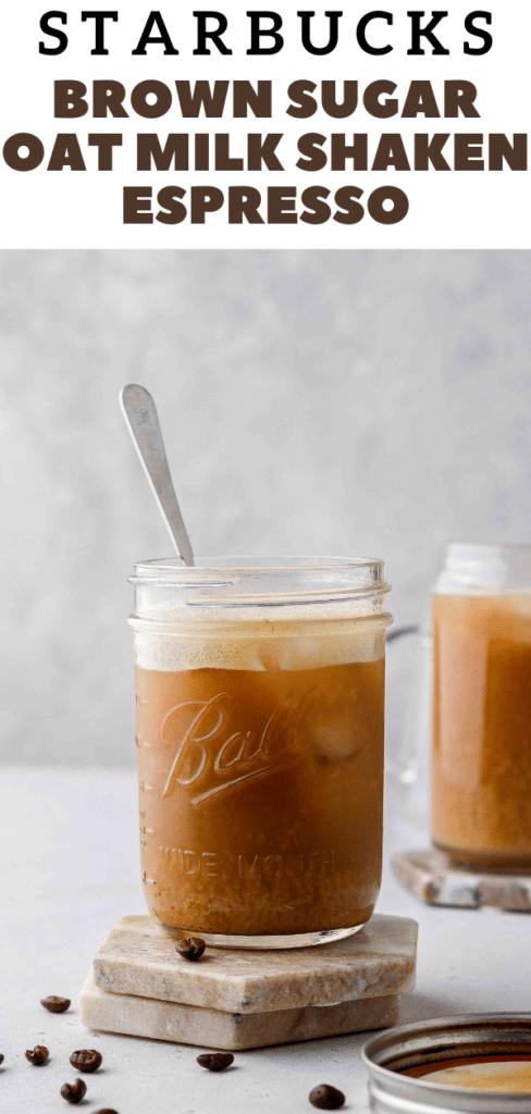 Pinterest Starbucks iced brown sugar oat milk shaken espresso