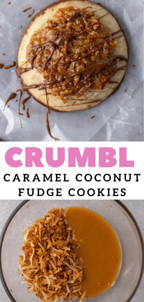 CRUMBL caramel coconut fudge cookies